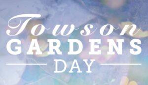 Towson Gardens Day